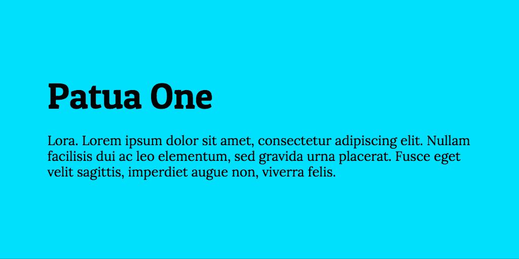 Patua One & Lora font combination