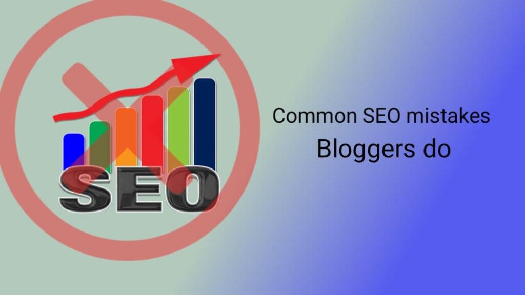 Common SCommon SEO mistakes bloggers do