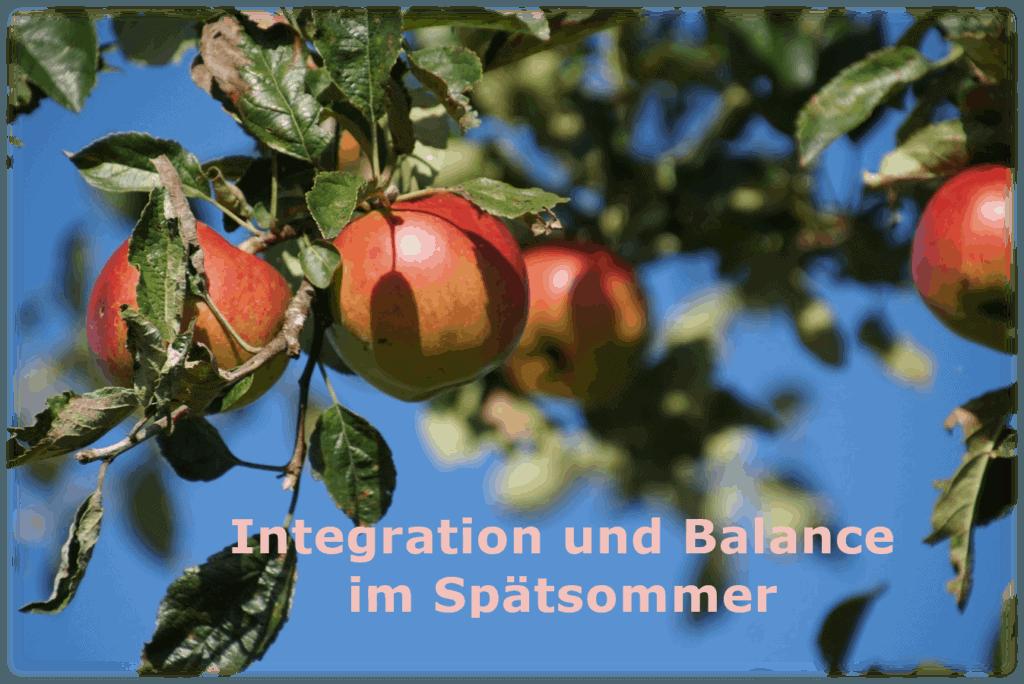 Integration und Balance im Spätsommer