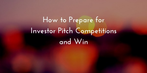 How to Prepare for Investor Pitch Competitionsand Win - blog post by Pitch Coach and Presentation and Media Trainer Lisa Elia of Expert Media Training