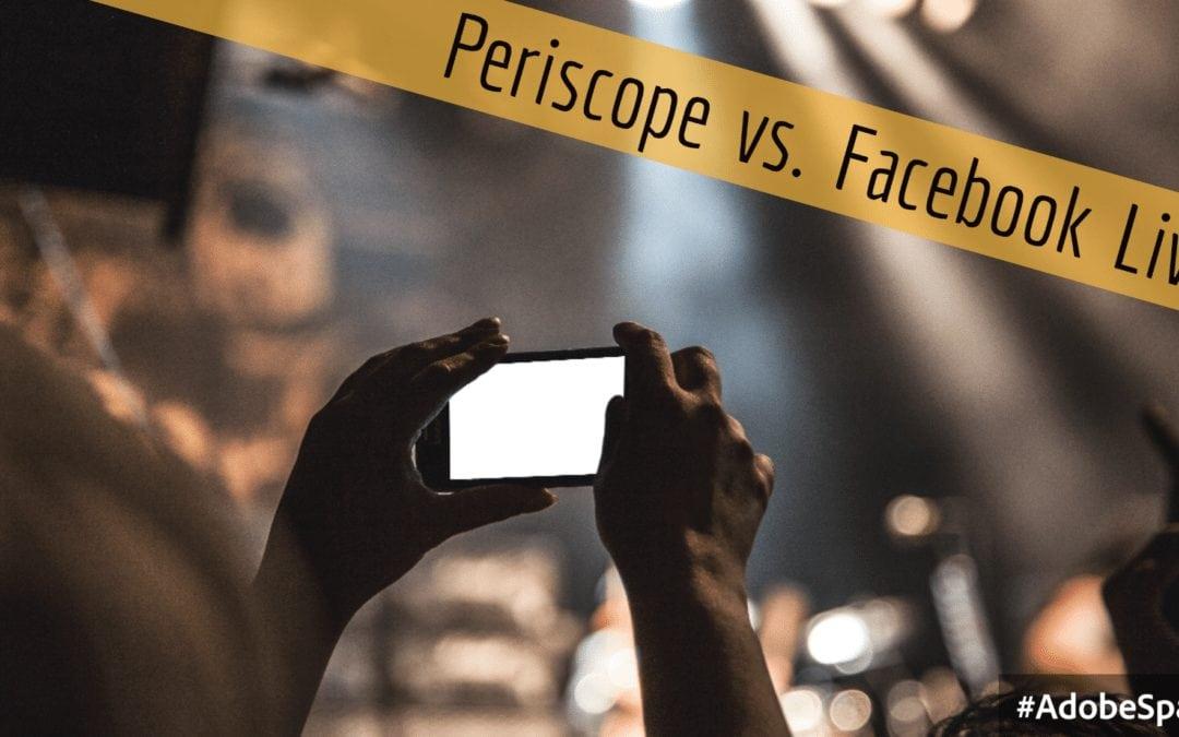Periscope versus Facebook Live Streaming