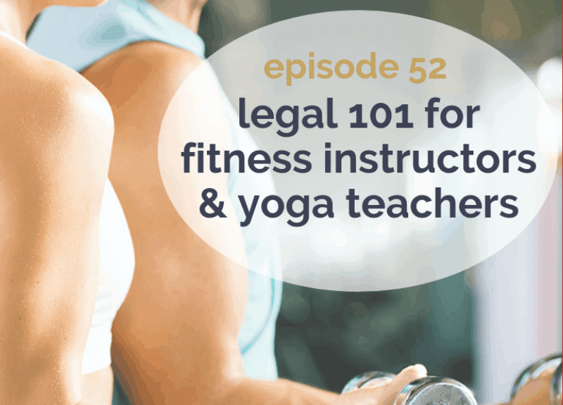 Legal 101 for fitness instructors & yoga teachers