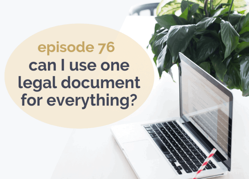 Can't I just use one legal document for everything?