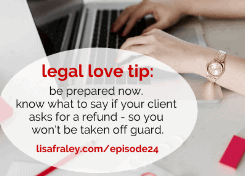 [Free Legal Love Series] What to do & say when a client asks for a refund