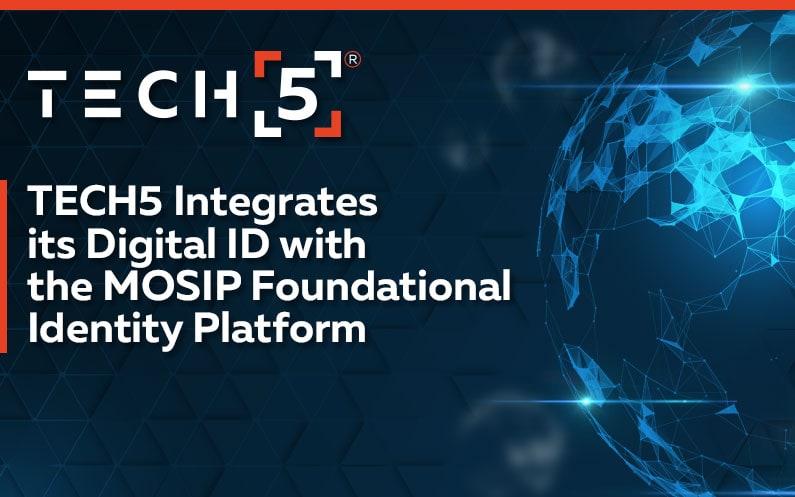 TECH5 Integrates its Digital ID with the MOSIP Foundational Identity Platform