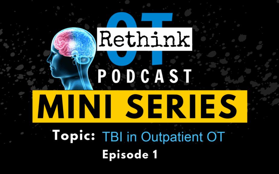 Traumatic Brain Injury Mini Series Episode 2 Evaluations