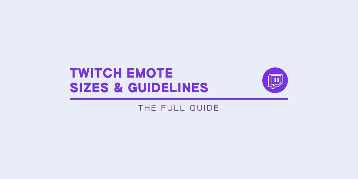 best twitch emote size & guidelines