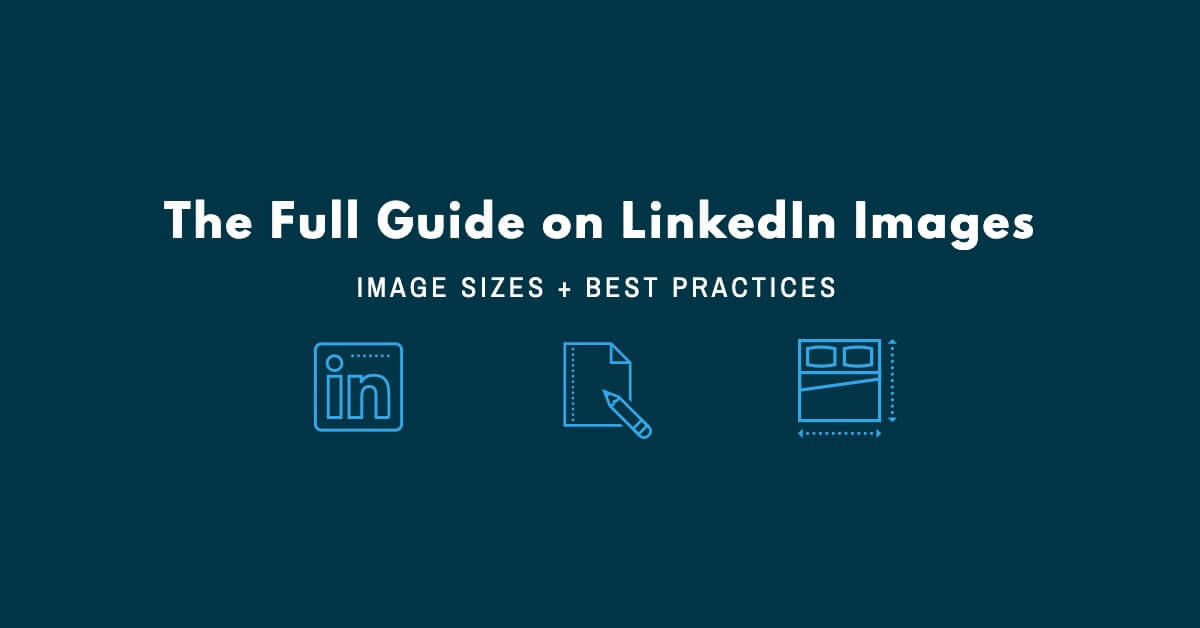 Full Guide to LinkedIn Image Sizing