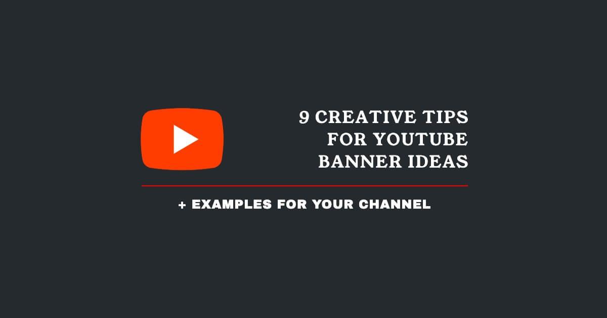 creative youtube banner ideas