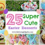 25 Super Cute Easter Desserts