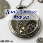 Alice's Timepiece Necklace