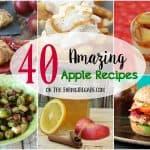 40 Amazing Apple Recipes To Celebrate Fall!