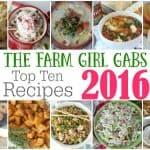 The Farm Girl Gabs Top 10 Recipes Of 2016