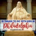 10 Things To Do With The Kids In Philadelphia