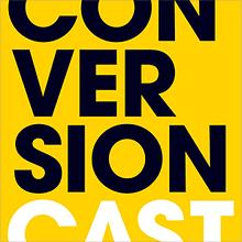 Conversion Cast podcast cover