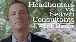 Headhunters vs Serach Consultants