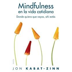 Mindfulness-vida-cotidiana-quiera-Divulgación-Autoayuda-Mindfulness-en-la-vida-cotidiana-Donde-quiera-que-vayas-ahí-estás-Divulgacion-Autoayuda