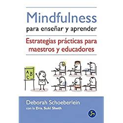 Mindfulness-Enseñar-Aprender-Nuevo-mundo-Mindfulness-Para-Enseñar-Y-Aprender-Nuevo-mundo-estrategias-practicas-mindfulness-para-enseñar-aprender-nuevo-mundo-estrategias-practicas