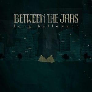 Between The Jars - Long Halloween
