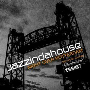 Jazzindahouse -Night Over Rotterdam