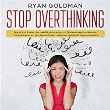 """Stop Overthinking"" Ryan Goldman"
