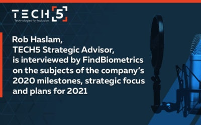 Rob Haslam, TECH5 Strategic Advisor, is interviewed by FindBiometrics on the subjects of the company's 2020 milestones, strategic focus and plans for 2021