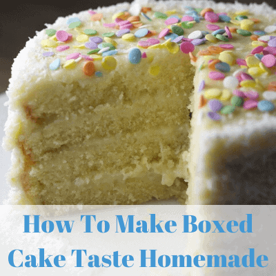 """""""How to make your boxed cake mix taste homemade"""" text below yellow cake with white icing and sprinkles"""