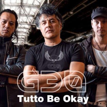 G30 - Tutto Be Okay