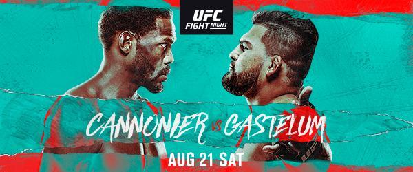 UFC FIGHT NIGHT: CANNONIER vs GASTELUM Fight Card and Info