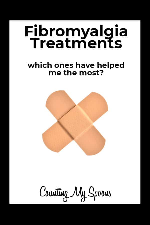 Fibromyalgia treatments: Which ones have helped me most?