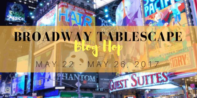 broadway tablescape blog hop