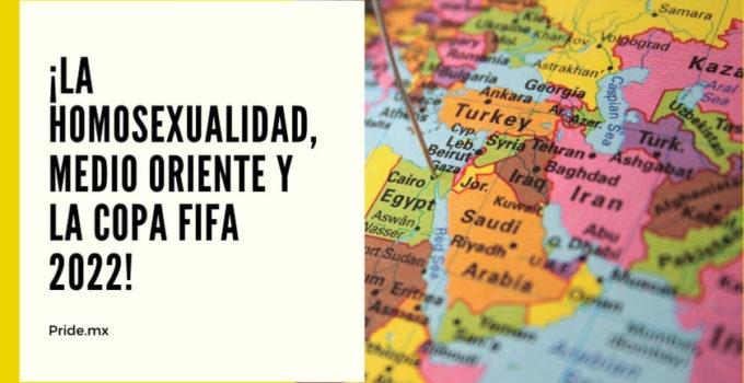 La homosexualidad en el Medio Oriente y la copa FIFA 2022.