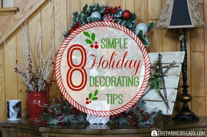 8 Simple Holiday Decorating Tips