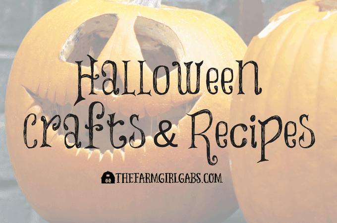 Halloween Crafts & Recipes on The Farm Girl Gabs.