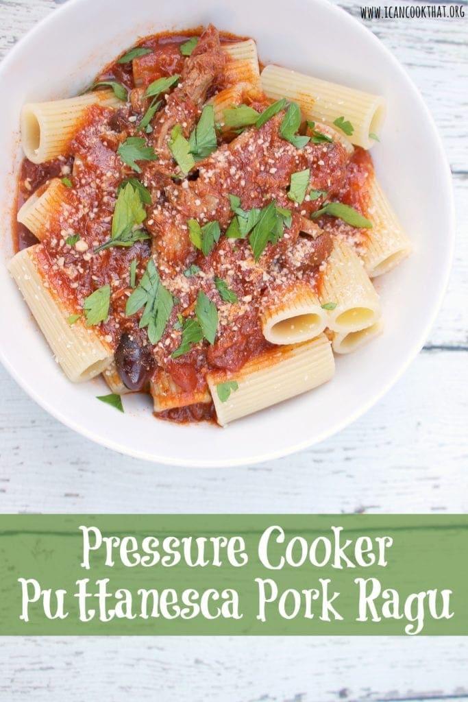 Pressure Cooker Puttanesca Pork Ragu