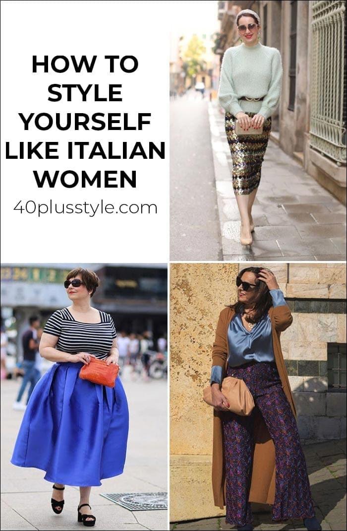 Italian fashion: How to style yourself like Italian women | 40lusstyle.com