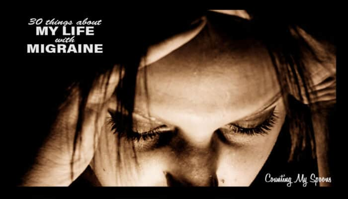 30 things about my life with migraine
