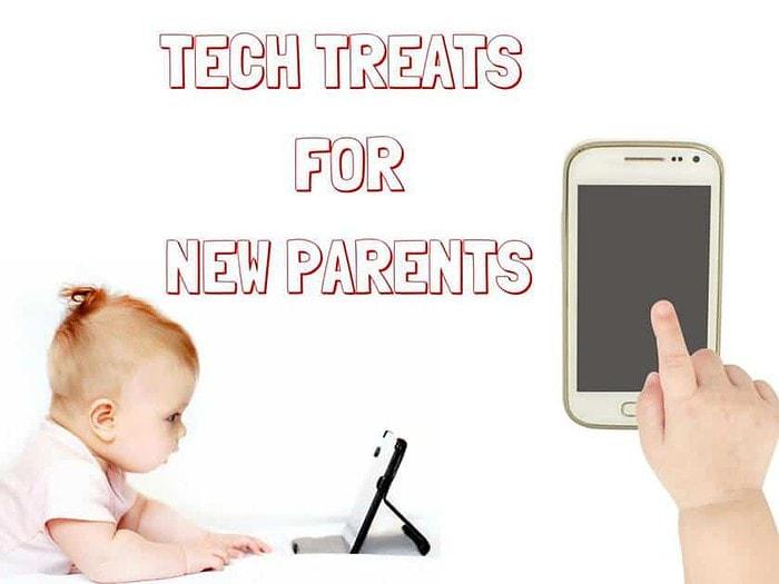 Tech Treats for New Parents