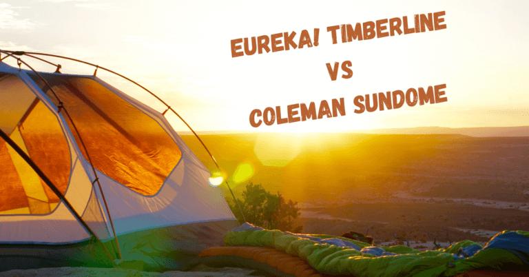 Eureka Timberline vs Coleman Sundome