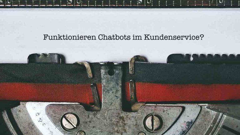 Funktionieren Chatbots im Kundenservice