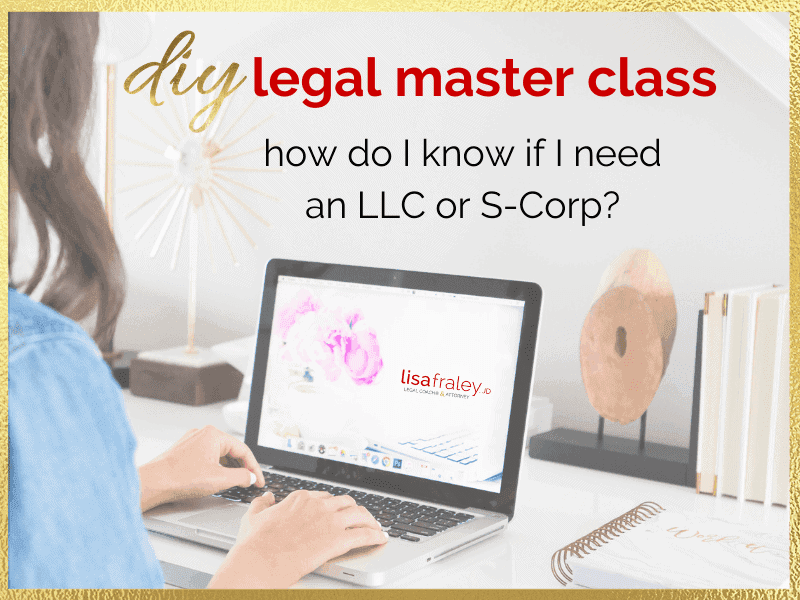 DIY Legal Master Class How Do I Know if I Need an LLC or S-Corp?