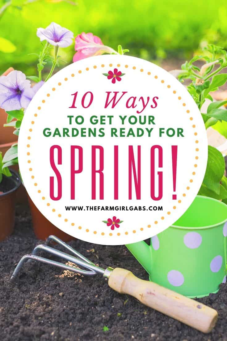 Spring is almost here. It's time to dust off those gardening gloves and tools! Check out these 10 Ways To Get Your Gardens Ready For Spring! #gardeningtips #gardenideas