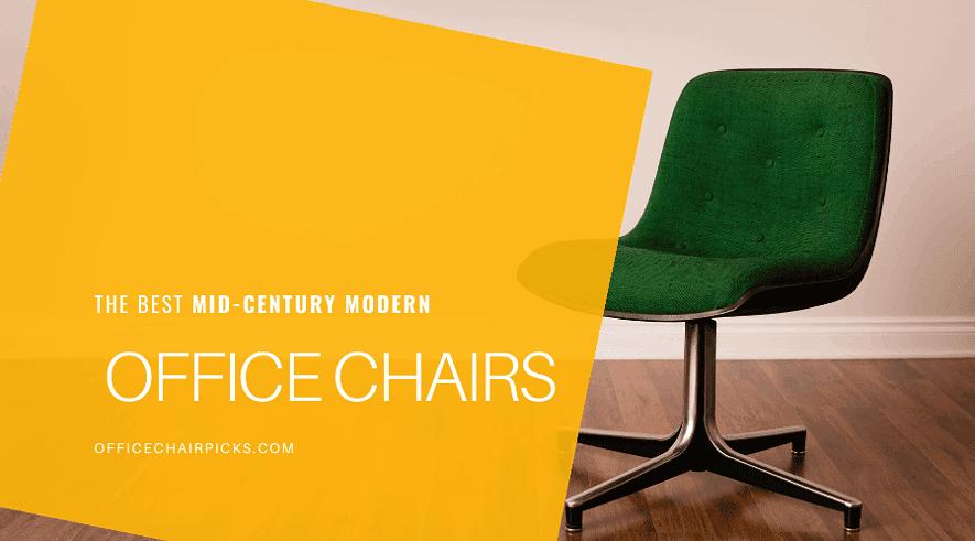 Best Mid Century Modern Office Chairs