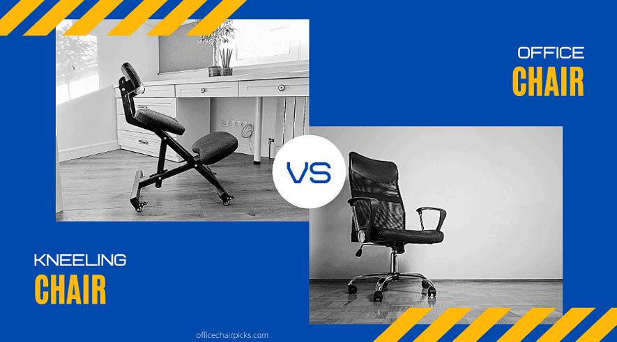 Kneeling Chair vs Office Chair
