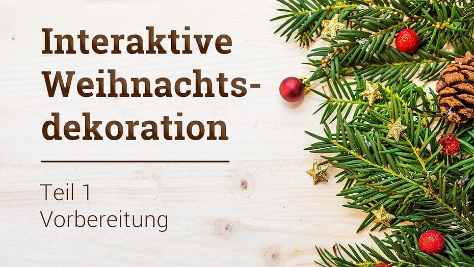 Interactive Weihnachtsdekoration NodeMCU Vorbereitung