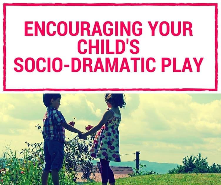 encouraging your child's socio-dramatic play