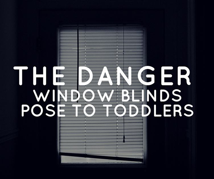 The Danger Window Blinds Pose to Toddlers