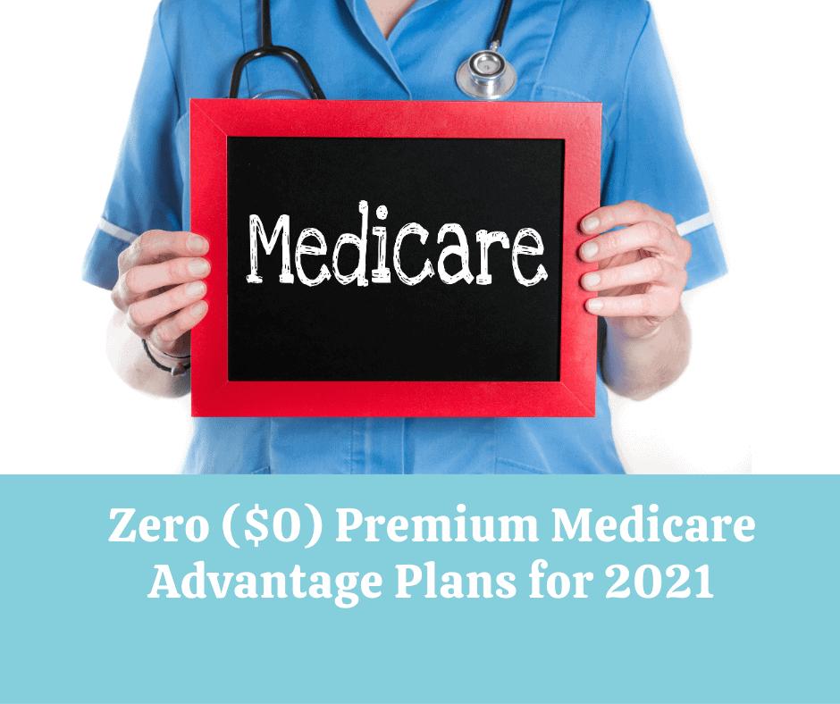 "Nurse Holding Chalkboard that says medicare on it. Title ""Zero Premium Medicare Advantage Plans for 2021"""