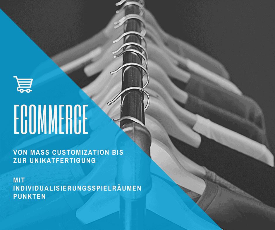 mass customization und unikatfertigung im Commerce