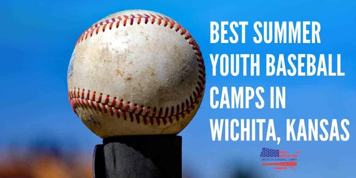Best Summer Youth Baseball Camps In Wichita Kansas